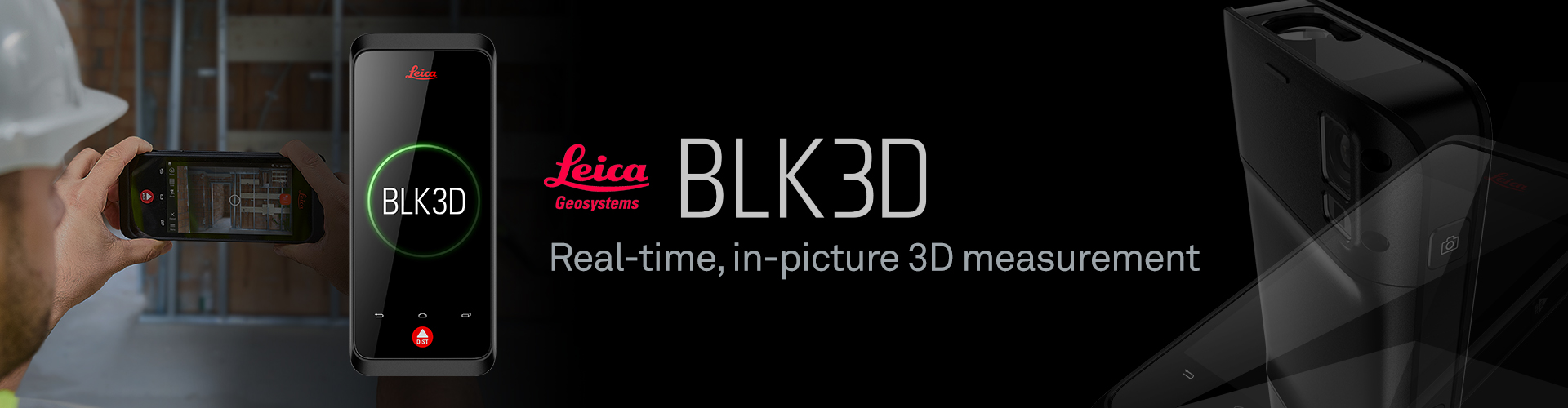 Leica BLK3D Real-time, professional grade, in-picture 3D measurement